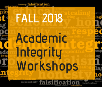 black background with gray and gold word bubble made up of the words fabrication, academic integrity, professionalism, lying, deception, misconduct, ethical, trust, cheating, honor, etc. Gold textbook over the background with text: Fall 2018 Academic Integrity Workshops