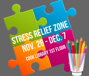 gray background with four puzzle pieces in green, blue, orange and pink and a glass with colored pencils. Text reads Stress Relief Zone, Nov. 26 – Dec. 7, Cook Library 1st Floor.