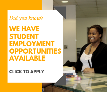 left side is a gold background and a white block on front that reads Did you know? We have student employment opportunities available. Click to apply.  On the right side is an image with a young female standing at a counter, smiling, with a stack of books.
